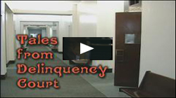 Tales from Delinquency Court - Click to Play Video